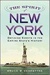 The Spirit of New York: Defining Events in the Empire State's History (Excelsior Editions) Kindle Edition