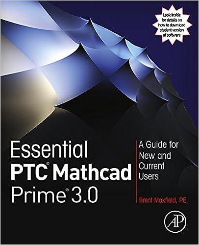Essential ptc mathcad prime 30 a guide for new and current essential ptc mathcad prime 30 a guide for new and current users 1 brent maxfield amazon fandeluxe Choice Image