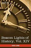 Beacon Lights of History, John Lord, 1605207209