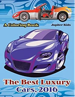 The Best Luxury Cars 2016 A Coloring Book