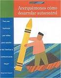 Acerquemonos Como Desarrolar Autocontrol, Marge Eaton Heegaard, 1577491505