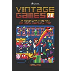 Vintage Games 2.0: An Insider Look at the Most Influential Games of All Time from CRC Press