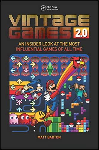 Vintage Games 2 0 An Insider Look At The Most Influential Games Of