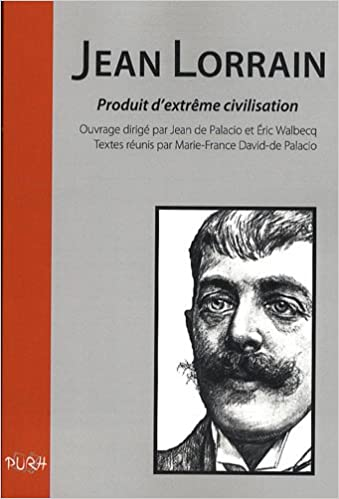 Livres Jean Lorrain : Produit d'extrême civilisation epub pdf