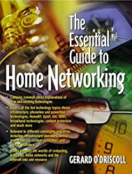 The Essential Guide to Home Networking Technologies