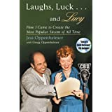Laughs, Luck... and Lucy: How I Came to Create the Most Popular Sitcom of All Time [With Audio Excerpts from I Love Lucy and Radio Show]
