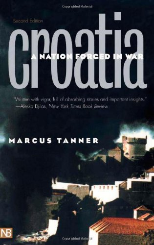 Croatia: A Nation Forged in War, Second Edition