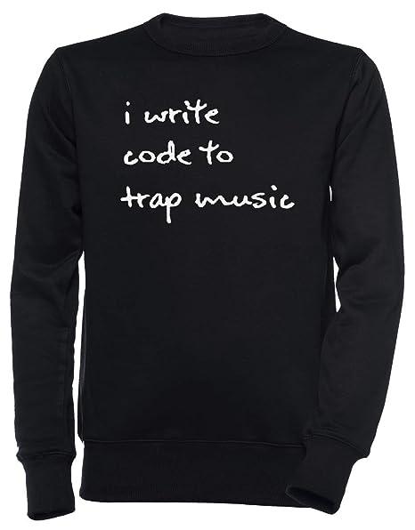 I Write Code to Trap Music - Black - Coder Unisexo Hombre Mujer Sudadera Jersey Pullover Negro Todos Los Tamaños Mens Womens Jumper Black: Amazon.es: Ropa ...