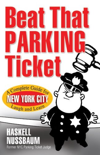 Beat That Parking Ticket: A Complete Guide for New York City