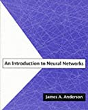 An Introduction to Neural Networks, James A. Anderson, 0262510812
