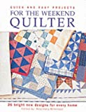 img - for Quick and Easy Projects for the Weekend Quilter book / textbook / text book