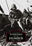 Fishing from the Humber, Arthur G. Credland, 0752428136