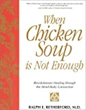 When Chicken Soup Is Not Enough, Ralph E. Retherford, 0883910039