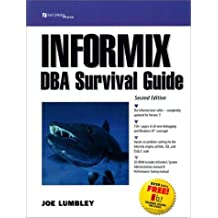 The Informix DBA Survival Guide (2nd Edition) by Joe Lumbley (1998-12-23)