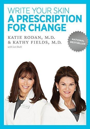 Write Your Skin a Prescription for Change by Dr. Katie Rodan (2009-10-29)