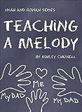Teaching A Melody (Noah and Ronan Series Book 4)