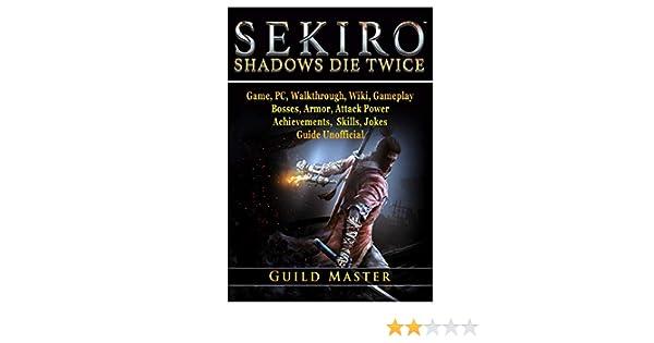 Sekiro Shadows Die Twice Game, PC, Walkthrough, Wiki, Gameplay ...