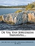 de Val Van Jeruzalem: Treurspel... (Dutch Edition)