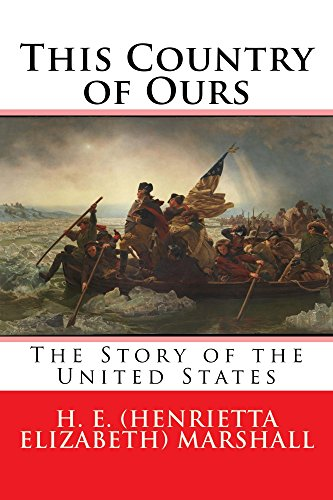#freebooks – This Country of Ours: The Story of the United States by Henrietta Elizabeth Marshall