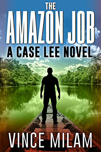 The Amazon Job: (A Case Lee Novel Book 4) (Best Hawaii Cruises 2019)