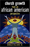 Church Growth from an African American Perspective, Donald Hilliard, 0817014950