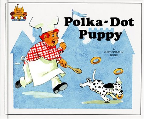 Polka-Dot Puppy (Magic Castle Readers Language Arts) by Brand: Child's World