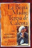 La Beata Madre Teresa de Calcuta, Eileen Egan, 0764811665