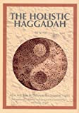 The Holistic Haggadah, Michael Kagan, 9657108497