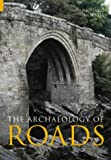 The Archaeology of Roads