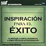 Inspiracion para el Exito [Inspiration to Success] (Texto Completo) | Multiple Authors