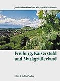 Freiburg, Kaiserstuhl und Markgräflerland. Eine Bildreise