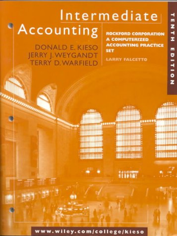 Intermediate Accounting: Rockford Corporation : A Computerized Accounting Practice Set