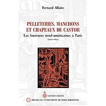 Pelleteries, manchons et chapeaux castor: Fourrures nord-américaines à Paris (Les)