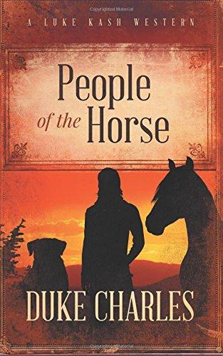 People of the Horse A Luke Kash Western (Volume 1) PDF