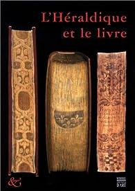 L'Héraldique et le Livre par Matthieu Desachy