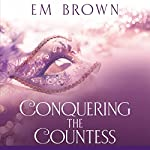 Conquering the Countess: A BDSM Historical Romance: Cavern of Pleasures, Volume 2 | Em Brown