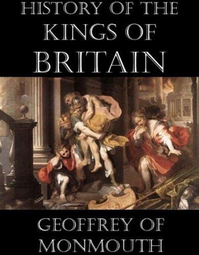 The History of the Kings of Britain [Illustrated] (English Edition)