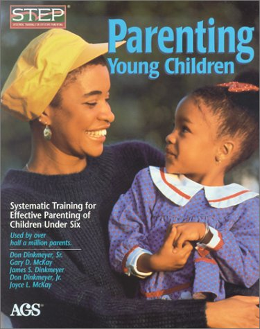 Parenting Young Children : Systematic Training for Effective Parenting (Step) of Children Under Six (#14302)