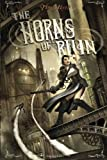 The Horns of Ruin, Tim Akers, 1616142464