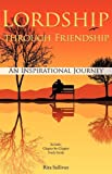 Lordship Through Friendship, Rita Sullivan, 1615795081