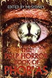 The Pulp Horror Book of Phobias (Pulp Horror Phobias)