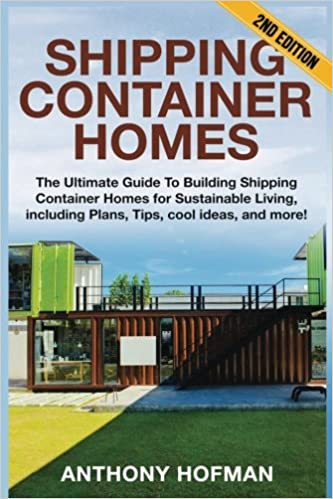 Shipping Container Homes: The Ultimate Guide To Building