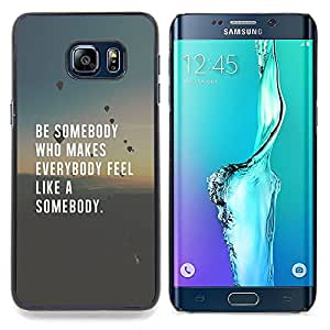 """For Samsung Galaxy S6 Edge Plus / S6 Edge+ G928 Case , Be Somebody Amor cita inspiradora inteligente"""" - Diseño Patrón Teléfono Caso Cubierta Case Bumper Duro Protección Case Cover Funda"""