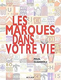Les marques dans votre vie par Paul Giannoli
