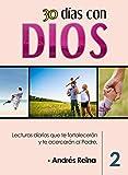 30 Días con Dios (Volumen 2): Lecturas diarias que te fortalecerán y te acercarán al Padre (Devocionales Cristianos) (Spanish Edition)