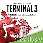 Sterben hat seine Zeit (Terminal 3 - Folge 1) | Ivar Leon Menger,John Beckmann
