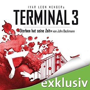 Sterben hat seine Zeit (Terminal 3 - Folge 1) Audiobook