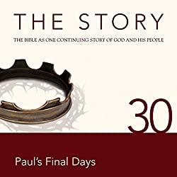 The Story, NIV: Chapter 30 - Paul's Final Days (Dramatized)