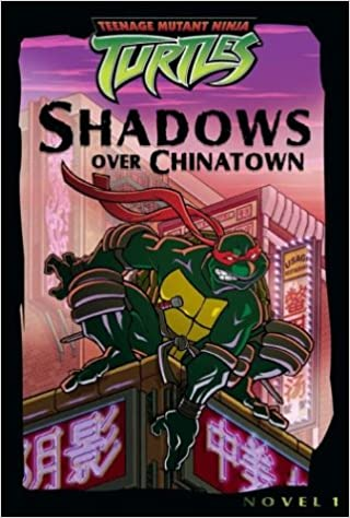 Shadows over Chinatown (Teenage Mutant Ninja Turtles): Steve ...