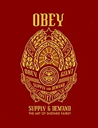 The Art of Shepard Fairey: Obey Supply & Demand
